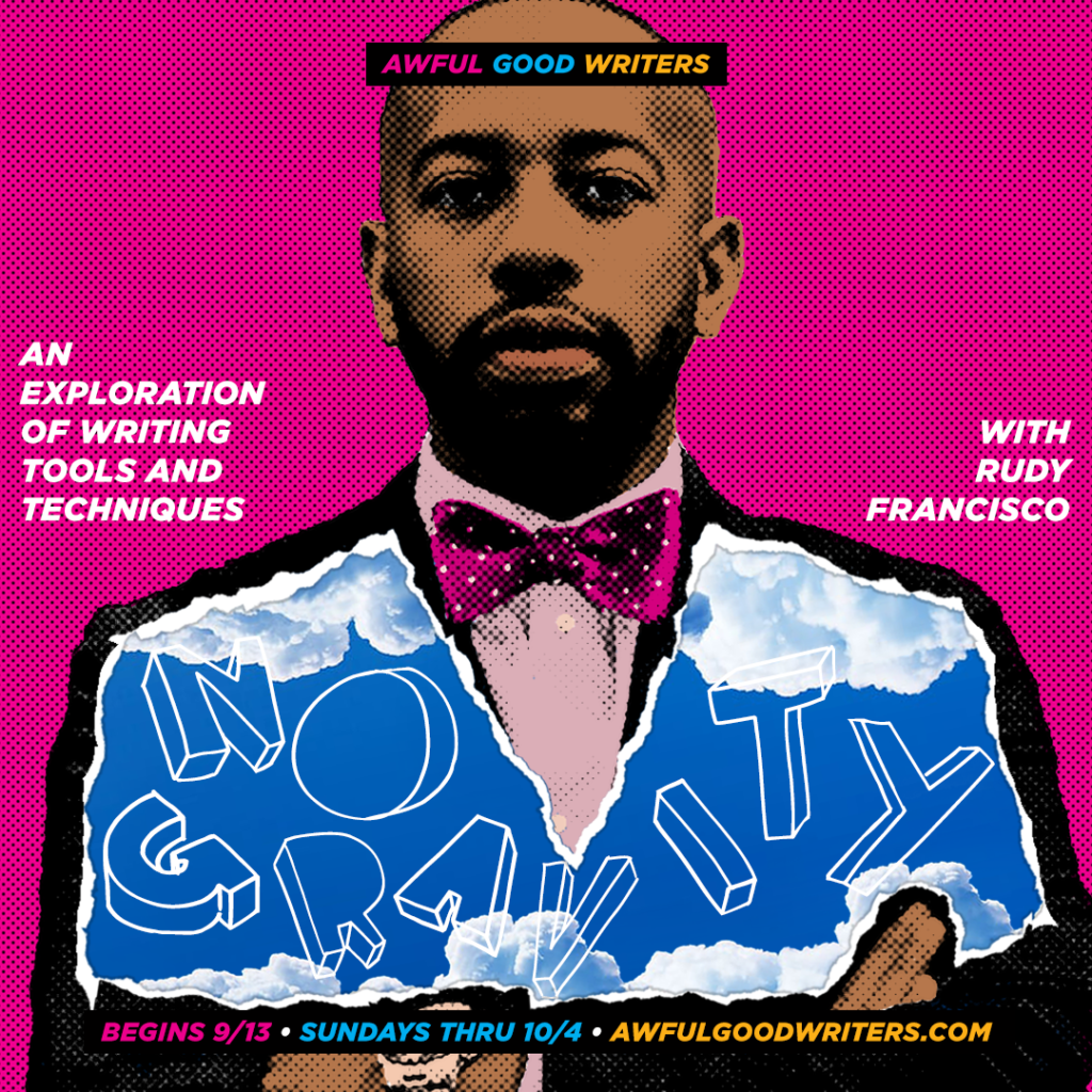 Poster for Awful Good Writers Rudy Francisco Sept 2020