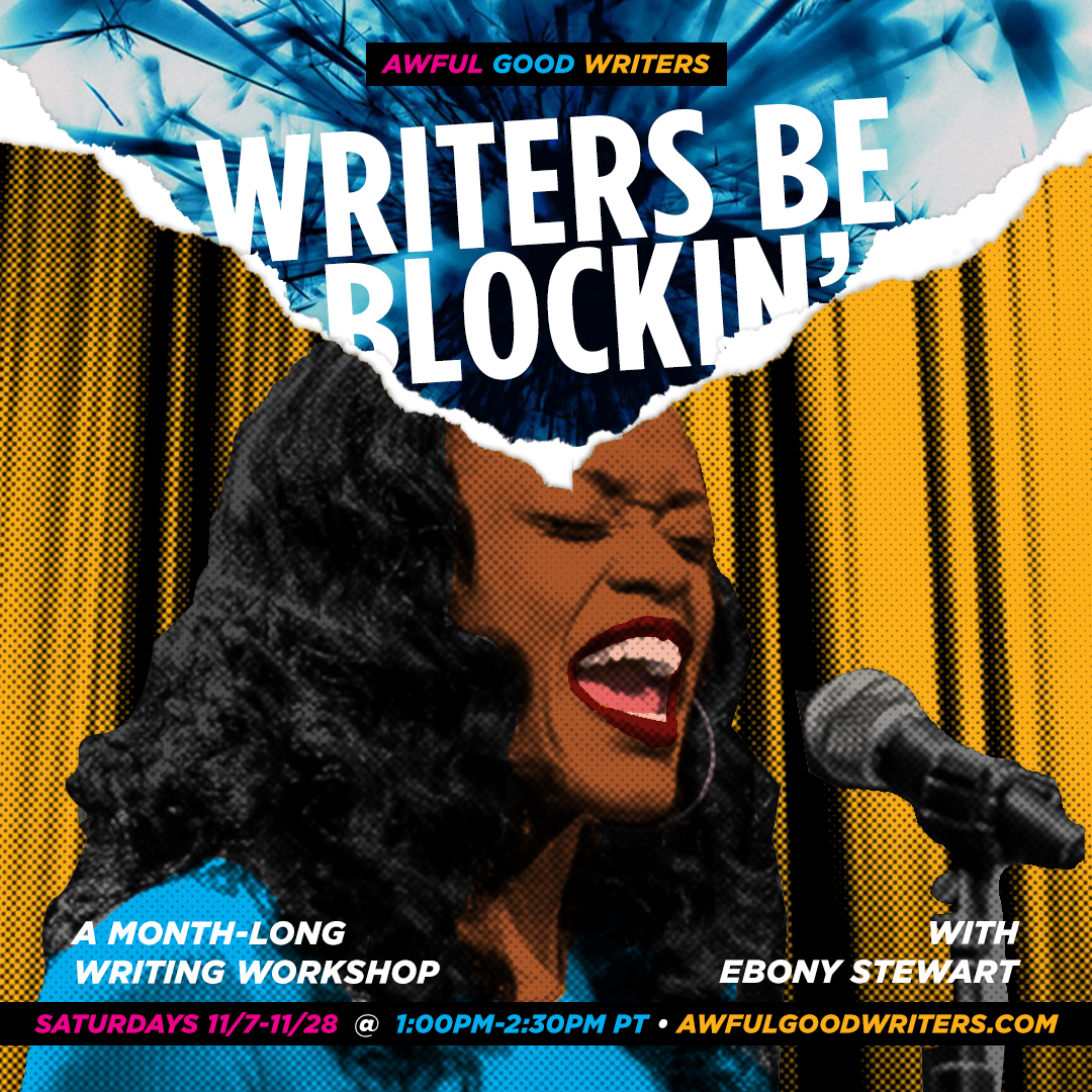 Ebony Stewart: Writers Be Blockin