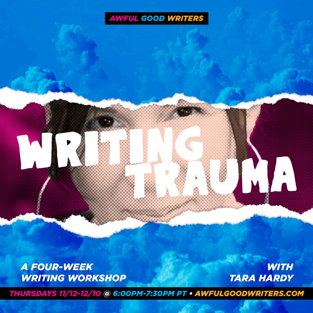 Tara Hardy: Writing Trauma