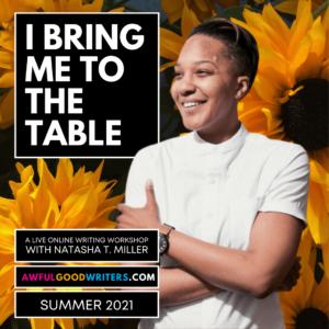 Natasha T. Miller: I Bring Me To The Table