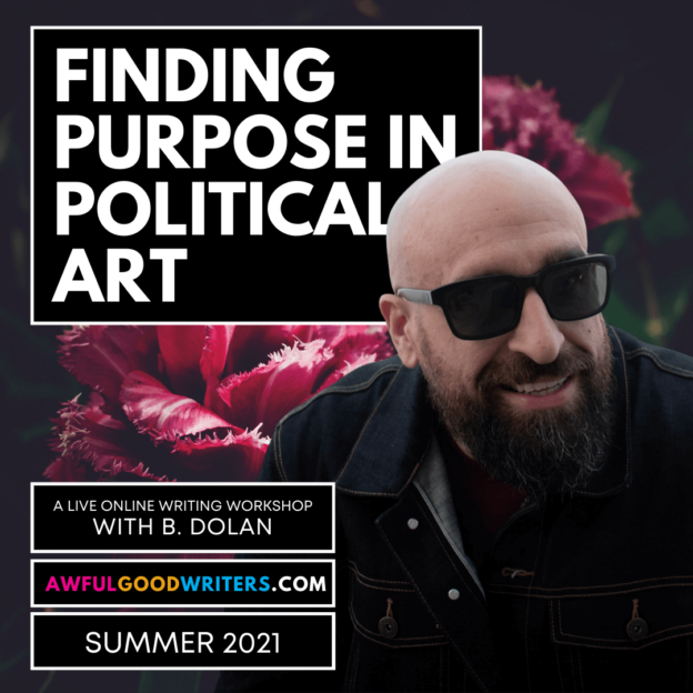 Flyer for B. Dolan's Summer 2021 Awful Good Writers course