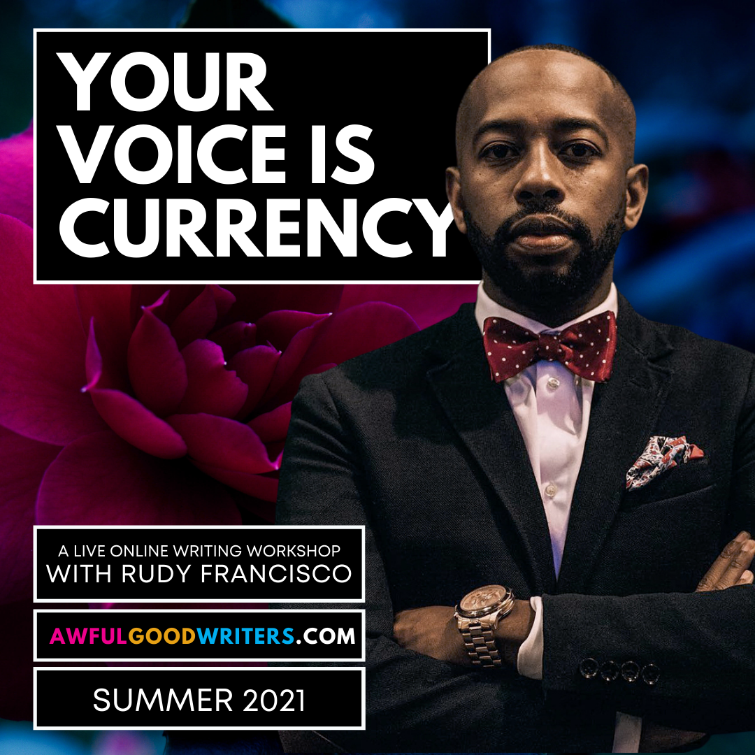 Flyer for Rudy Francisco: Your Voice Is Currency Summer 2021 AG Course