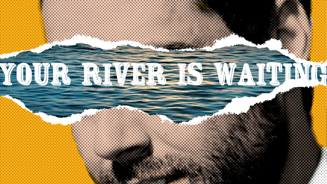 Derrick C. Brown: Your River is Waiting